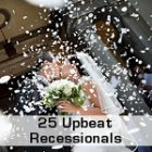 25 Upbeat Recessional Songs