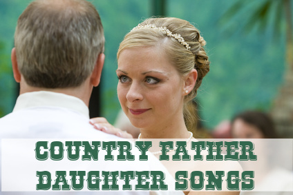 Country Father Daughter Dance Songs