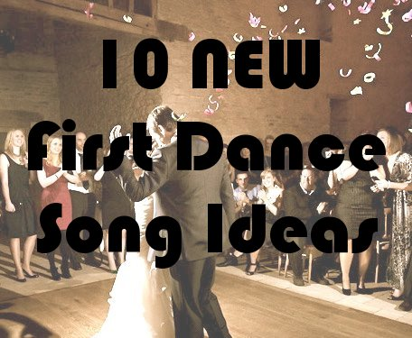 10 first dance song ideas