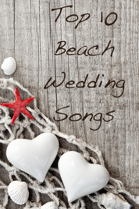 Top 10 Beach Wedding Songs
