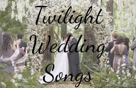 Twilight Wedding Songs