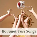 Bouquet Toss Songs