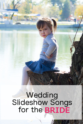 Wedding Slideshow Songs for the Bride